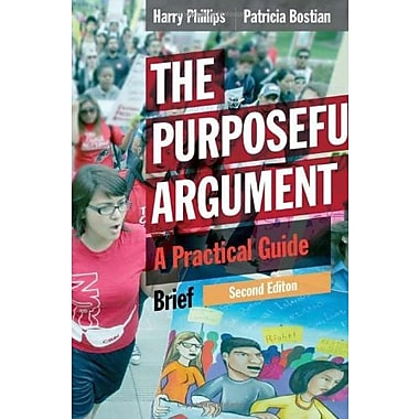 The Purposeful Argument: A Practical Guide, Brief Edition, New Book, (9781285438085)