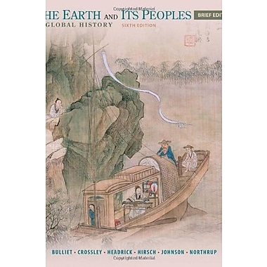 The Earth and Its Peoples, Brief: A Global History, New Book, (9781285445519)