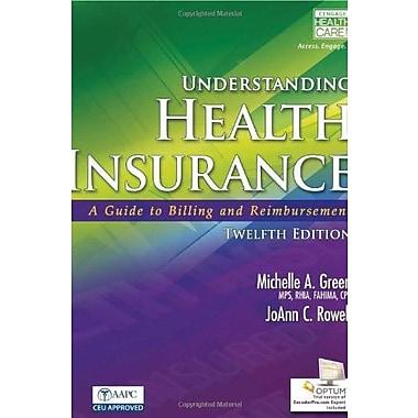 Understanding Health Insurance: A Guide to Billing and Reimbursement, New Book, (9781285737522)