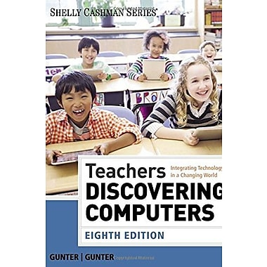 Teachers Discovering Computers: Integrating Technology in a Changing World (Shelly Cashman Series), New Book, (9781285845432)