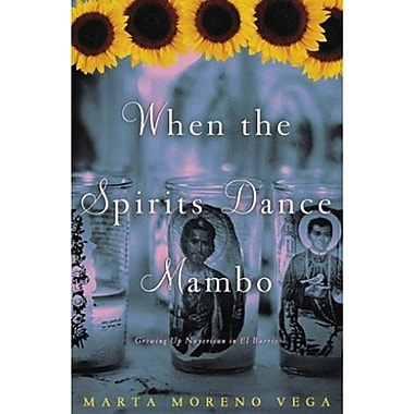 When the Spirits Dance Mambo: Growing Up Nuyorican in El Barrio, New Book, (9781400049240)