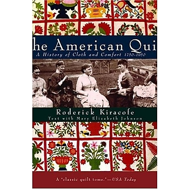 The American Quilt: A History of Cloth and Comfort 1750-1950, New Book, (9781400080960)