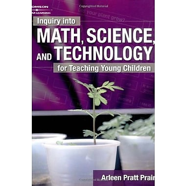 Inquiry into Math, Science & Technology for Teaching Young Children, New Book, (9781401833596)