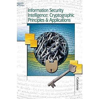 Information Security Intelligence: Cryptographic Principles & Applications, New Book, (9781401837273)