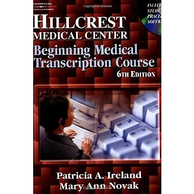 Hillcrest Medical Center: Beginning Medical Transcription Course, New Book, (9781401841089)