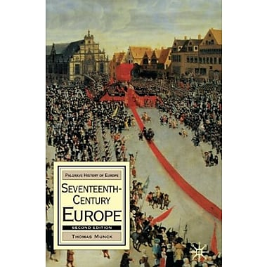 Seventeenth-Century Europe, Second Edition: State, Conflict and Social Order in Europe 1598-1700, New Book, (9781403936196)