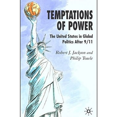 Temptations of Power: The United States in Global Politics after 9/11, New Book, (9781403946775)