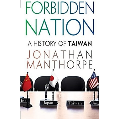 Forbidden Nation: A History of Taiwan, New Book, (9781403969811)