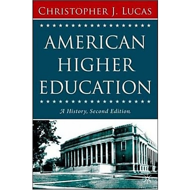 American Higher Education, Second Edition: A History, Used Book, (9781403972897)
