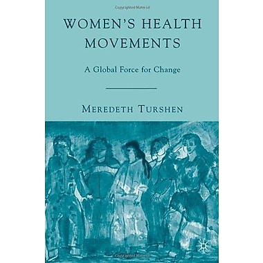 Women's Health Movements: A Global Force for Change, New Book, (9781403978981)