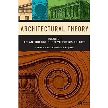 Architectural Theory: Volume I - An Anthology from Vitruvius to 1870, New Book, (9781405102582)