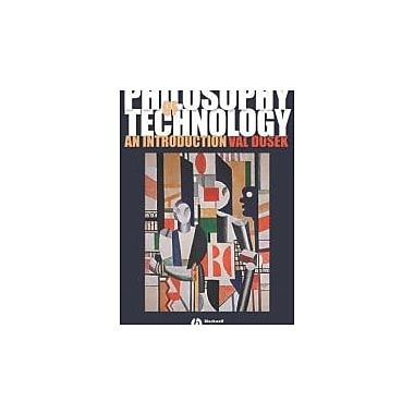 Philosophy of Technology: An Introduction, New Book, (9781405111638)
