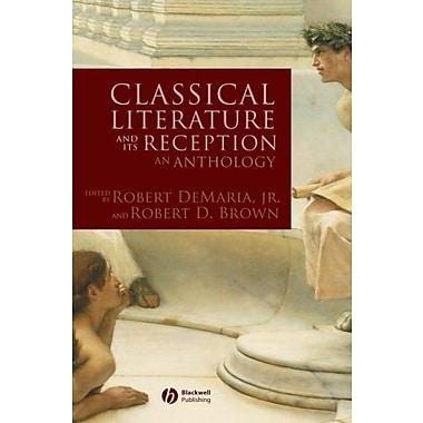 Classical Literature and its Reception: An Anthology