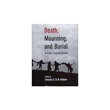 Death, Mourning, and Burial: A Cross-Cultural Reader, New Book, (9781405114714)