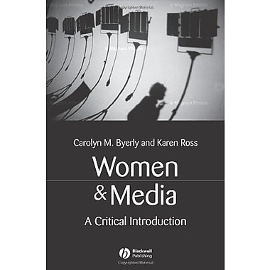 Women and Media: A Critical Introduction, New Book, (9781405116077)