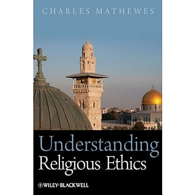 Understanding Religious Ethics, New Book, (9781405133524)