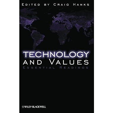 Technology and Values: Essential Readings, New Book, (9781405149013)