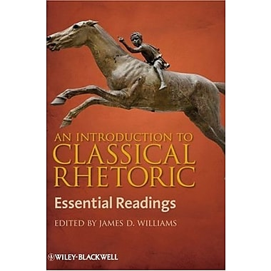An Introduction to Classical Rhetoric: Essential Readings, New Book, (9781405158602)