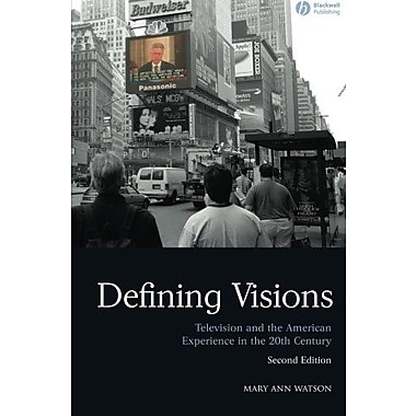 Defining Visions: Television and the American Experience in the 20th Century, New Book, (9781405170536)