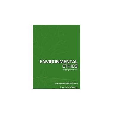 Environmental Ethics: The Big Questions, New Book, (9781405176385)
