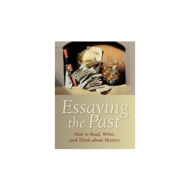 Essaying the Past: How to Read, Write, and Think about History, New Book, (9781405182799)