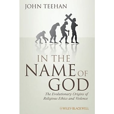 In the Name of God: The Evolutionary Origins of Religious Ethics and Violence, Used Book, (9781405183819)