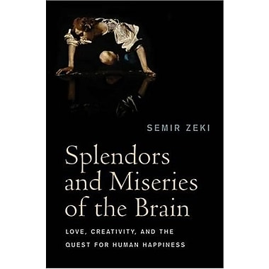 Splendors and Miseries of the Brain: Love, Creativity, and the Quest for Human Happiness, Used Book, (9781405185578)