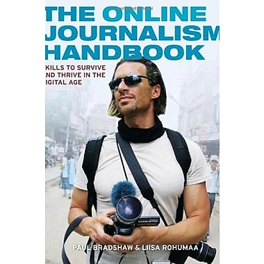 The Online Journalism Handbook: Skills to survive and thrive in the digital age, Used Book, (9781405873406)