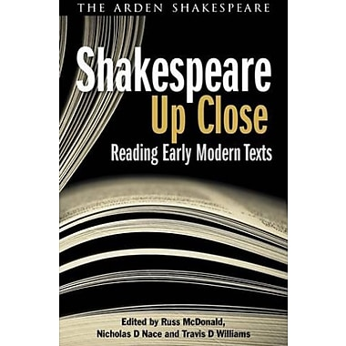 Shakespeare Up Close: Reading Early Modern Texts (Arden Shakespeare Library), New Book, (9781408158784)