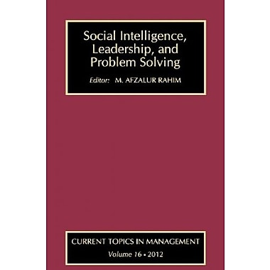Social Intelligence, Leadership, and Problem Solving (Current Topics in Management), Used Book, (9781412851732)