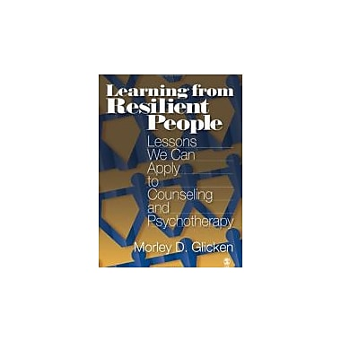 Learning from Resilient People: Lessons We Can Apply to Counseling and Psychotherapy, Used Book, (9781412904841)