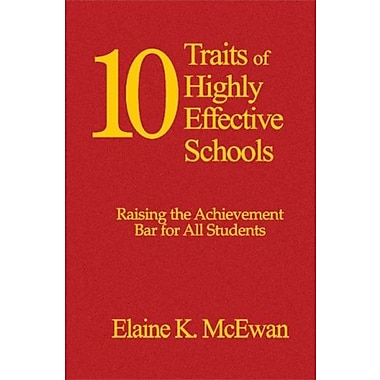 Ten Traits of Highly Effective Schools: Raising the Achievement Bar for All Students, New Book, (9781412905275)