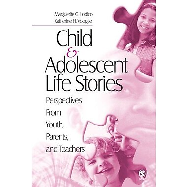 Child and Adolescent Life Stories: Perspectives from Youth, Parents, and Teachers, New Book, (9781412905633)