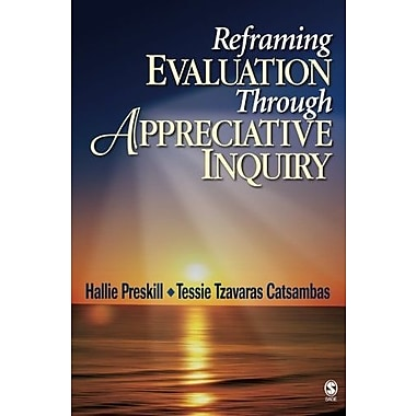 Reframing Evaluation Through Appreciative Inquiry, New Book, (9781412909518)