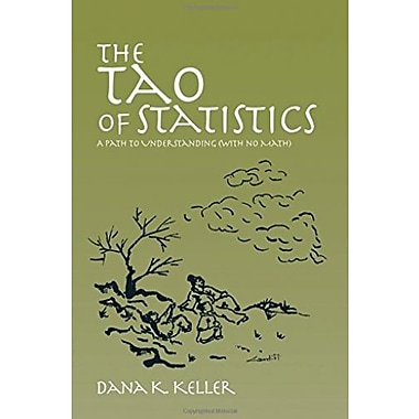 The Tao of Statistics: A Path to Understanding (with No Math), New Book, (9781412913140)