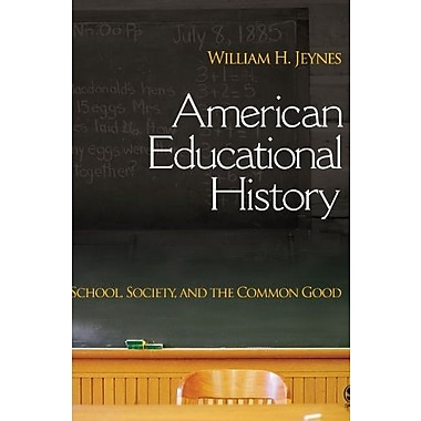 American Educational History: School, Society, and the Common Good, New Book, (9781412914215)