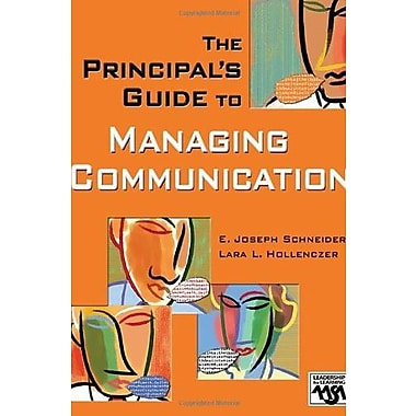 The Principal's Guide to Managing Communication (Leadership for Learning Series), Used Book, (9781412914635)