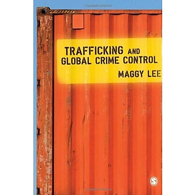 Trafficking and Global Crime Control, New Book, (9781412935562)