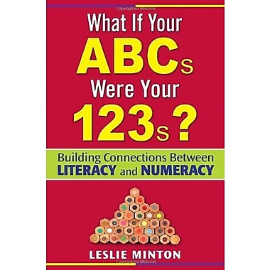 What If Your ABCs Were Your 123s?: Building Connections Between Literacy and Numeracy