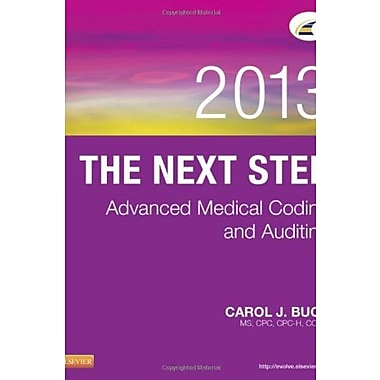 The Next Step: Advanced Medical Coding and Auditing, 2013 Edition, 1e, New Book, (9781455744855)