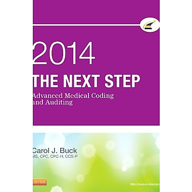 The Next Step: Advanced Medical Coding and Auditing, 2014 Edition, 1e, New Book, (9781455758975)