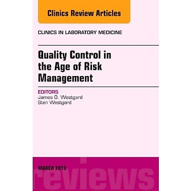 Quality Control in the age of Risk Management, An Issue of Clinics in Laboratory Medicine, 1E, New Book, (9781455771103)