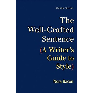 The Well-Crafted Sentence: A Writer's Guide to Style, New Book, (9781457606731)