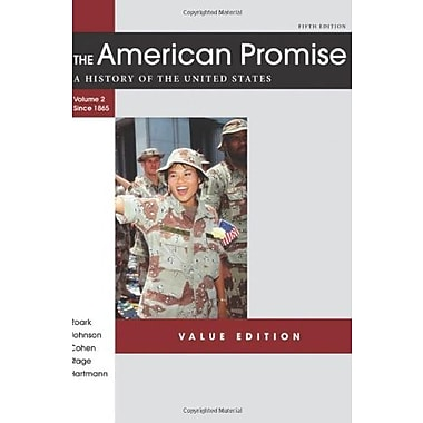 The American Promise Value Edition, Volume II: From 1865: A History of the United States, New Book, (9781457613470)