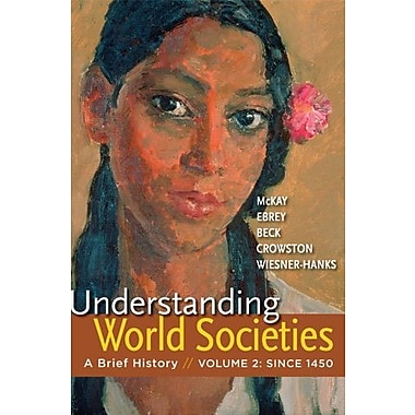 Understanding World Societies, Volume 2: A Brief History, New Book, (9781457618741)