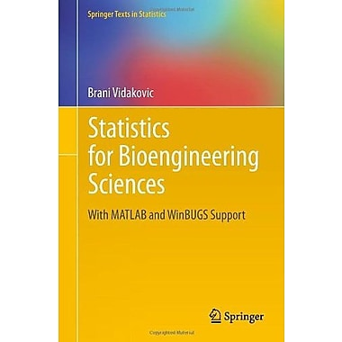 Statistics for Bioengineering Sciences with MATLAB and WinBUGS Support, Used Book, (9781461403937)
