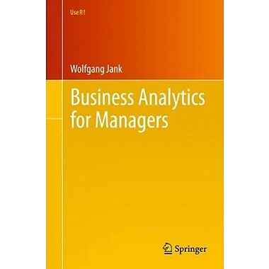 Business Analytics for Managers (Use R!), New Book, (9781461404057)