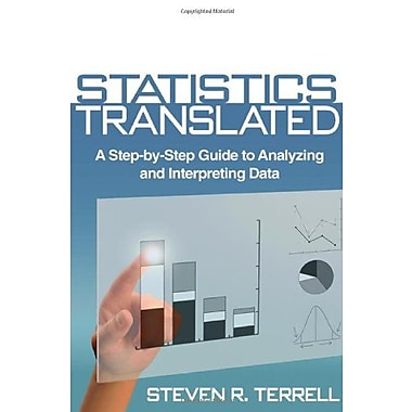 Statistics Translated: A Step-by-Step Guide to Analyzing and Interpreting Data, Used Book, (9781462503018)