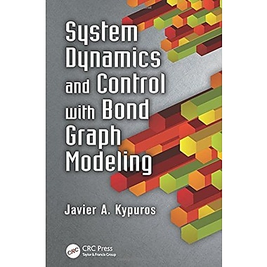 System Dynamics and Control with Bond Graph Modeling, New Book, (9781466560758)