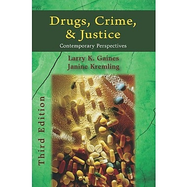 Drugs, Crime, and Justice: Contemporary Perspectives, Third Edition, New Book, (9781478602033)